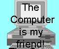 Computer Is My Friend